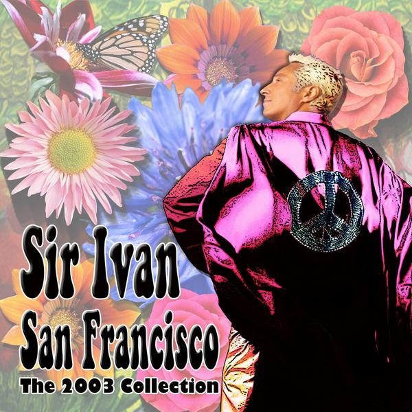 San Franciso - The 2003 Collection - Sir Ivan
